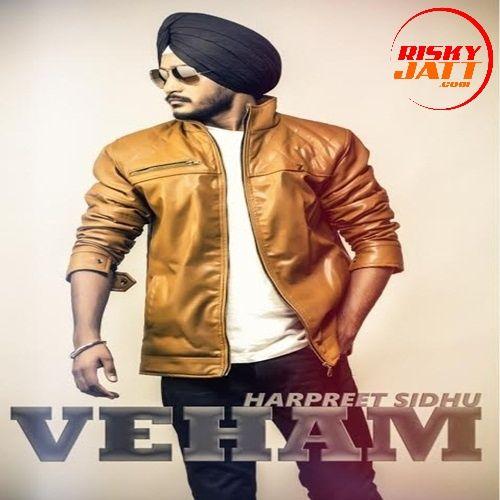 Veham Harpreet Sidhu Mp3 Song Download
