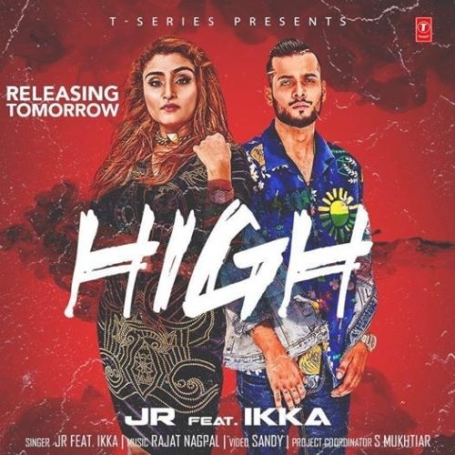 High (Haye Hukku) Ikka, JR Mp3 Song Download