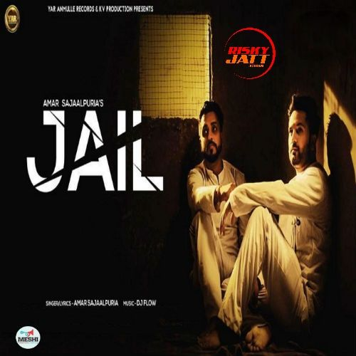 Jail Amar Sajaalpuria Mp3 Song Download