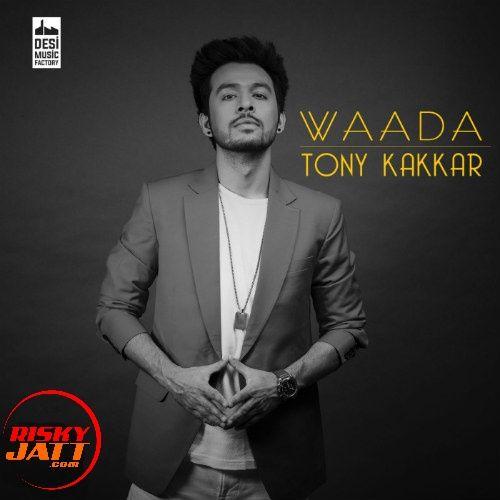 Waada Tony Kakkar Mp3 Song Download