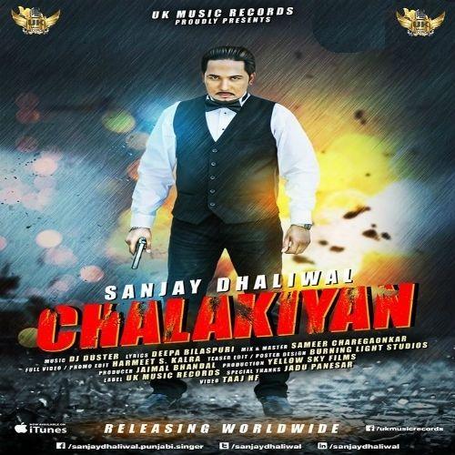 Chalakiyan Sanjay Dhaliwal Mp3 Song Download