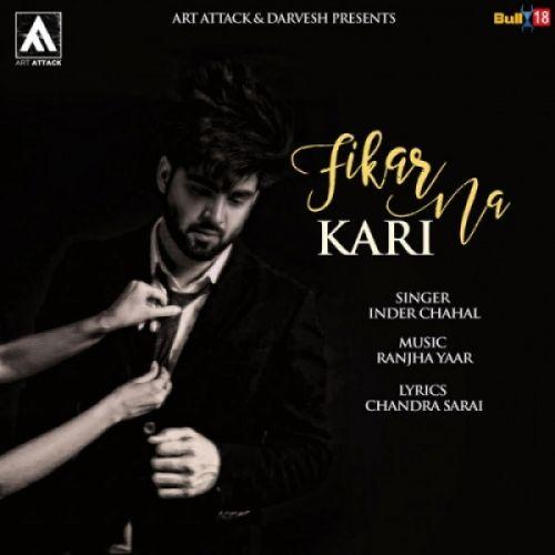 Fikar Na Kari Inder Chahal Mp3 Song Download