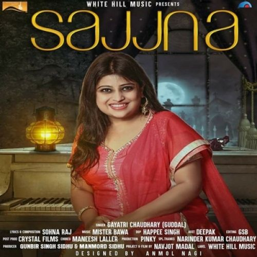 Sajjna Gayatri Chaudhary (Guddal) Mp3 Song Download