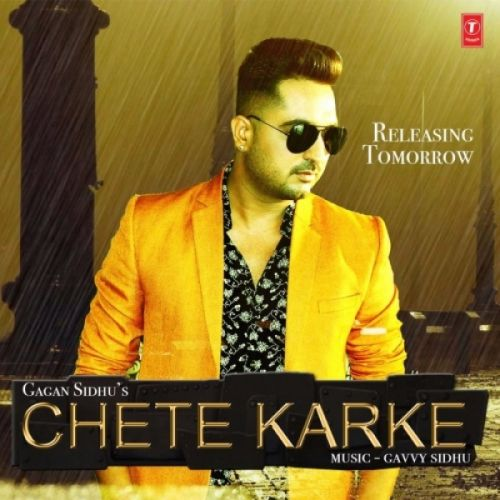Chete Karke Gagan Sidhu Mp3 Song Download