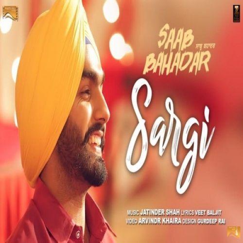 Sargi (Saab Bahadar) Ammy Virk Mp3 Song Download