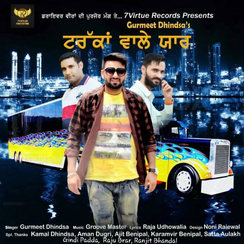 Truckan Wale Yaar Gurmeet Dhindsa Mp3 Song Download