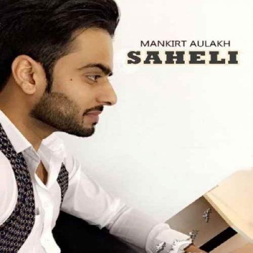 Saheli Mankirt Aulakh Mp3 Song Download