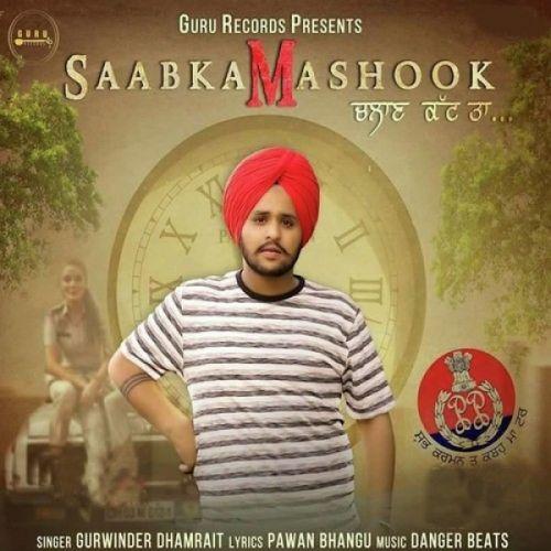 Saabka Mashook Challan Katt Ta Gurwinder Dhamrait Mp3 Song Download