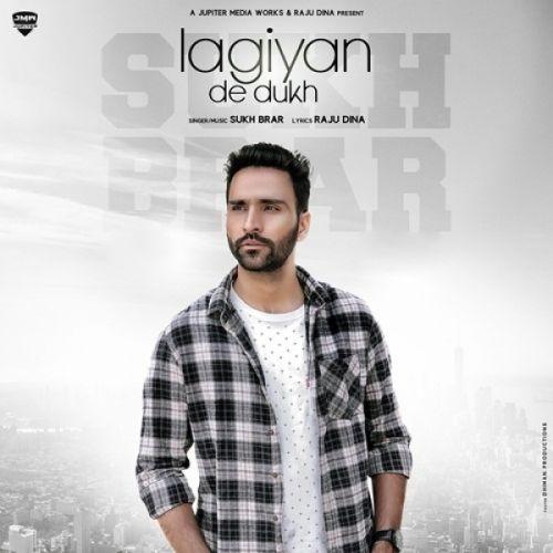 Lagiyan De Dukh Sukh Brar Mp3 Song Download