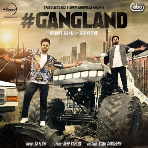 Gangland Mankirt Aulakh, Deep Kahlon Mp3 Song Download