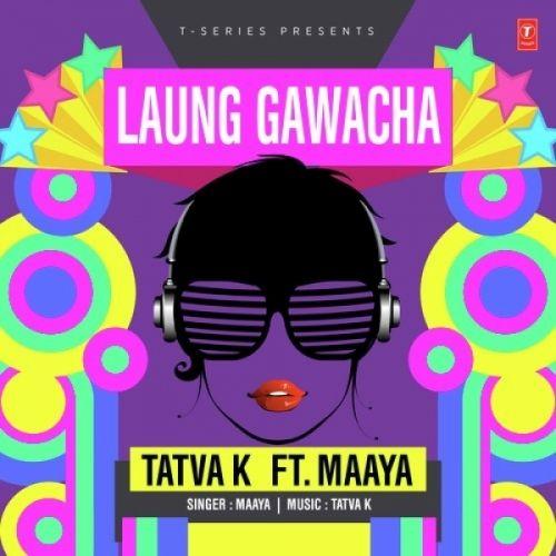Laung Gawacha Maaya, Tatva K Mp3 Song Download