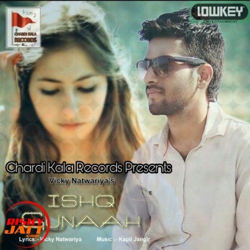 Ishq Gunaah Vicky Natwariya Mp3 Song Download