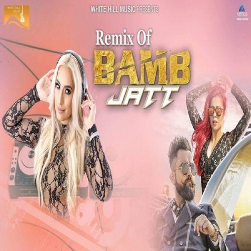 Bamb Jatt Remix Amrit Maan, Jasmine Sandlas, Dj Goddess Mp3 Song Download