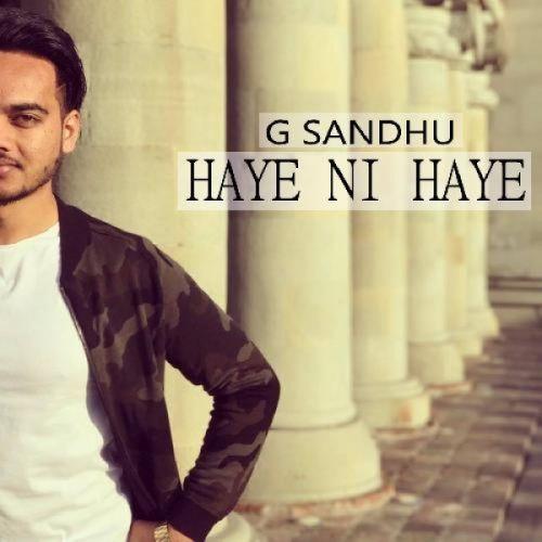 Haye Ni Haye G Sandhu Mp3 Song Download