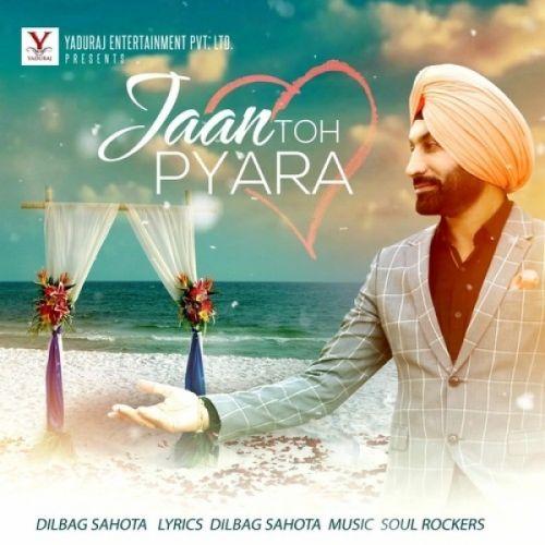 Jaan Toh Pyara Dilbag Sahota Mp3 Song Download