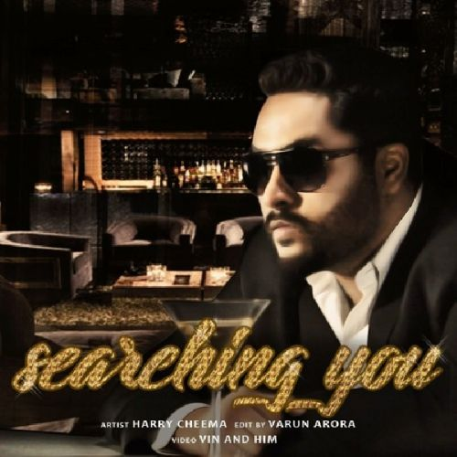 Searching You Harry Cheema Mp3 Song Download