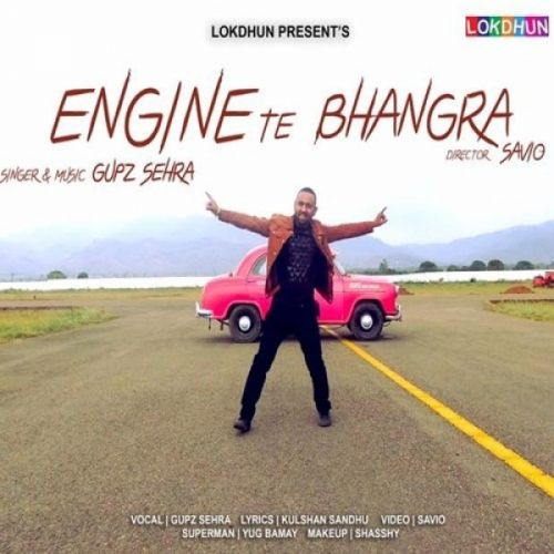 Engine Te Bhangra Gupz Sehra Mp3 Song Download