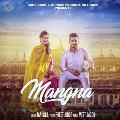 Mangna Taaj Gill Mp3 Song Download