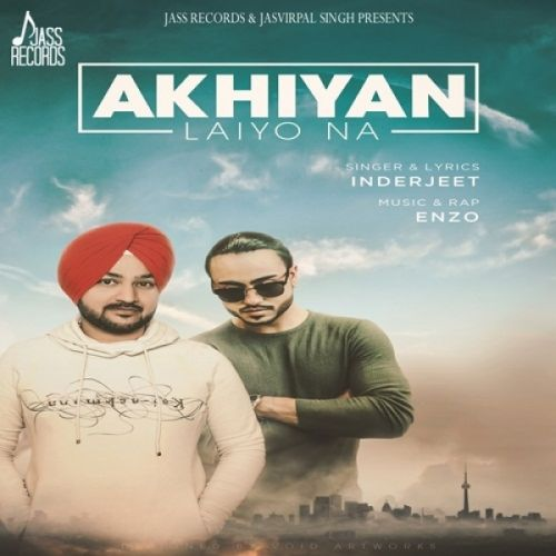 Akhiyan Laiyo Na Inderjeet Mp3 Song Download