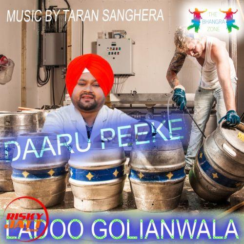 Daaru Peeke Ladoo Golianwala Mp3 Song Download