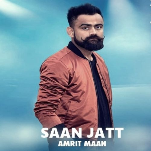 Saan Jatt Amrit Maan Mp3 Song Download