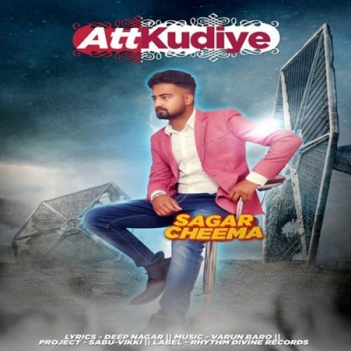 Att Kudiye Sagar Cheema Mp3 Song Download