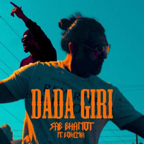 Dada Giri Bohemia, Sab Bhanot Mp3 Song Download