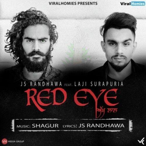 Red Eye (Akh Laal) Laji Surapuria, JS Randhawa Mp3 Song Download