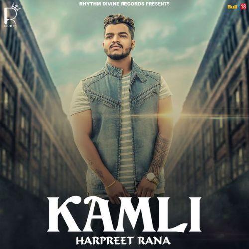 Kamli Harpreet Rana Mp3 Song Download