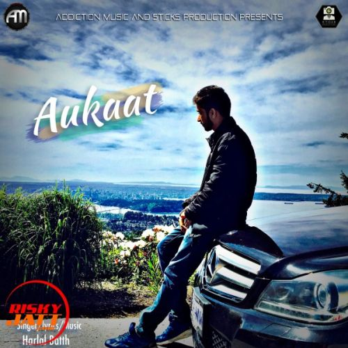 Aukaat Harlal Batth Mp3 Song Download