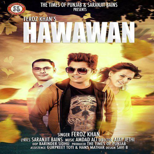 Hawawan Feroz Khan Mp3 Song Download