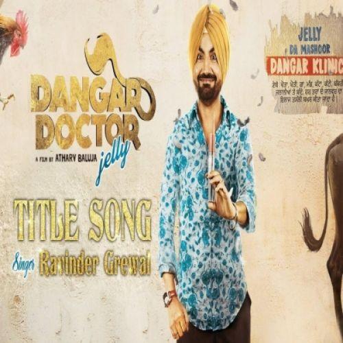 Dangar Doctor Title Song Ravinder Grewal Mp3 Song Download