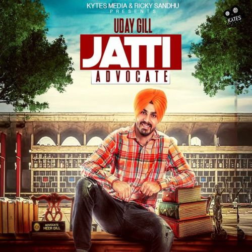 Jatti Advocate Uday Gill Mp3 Song Download