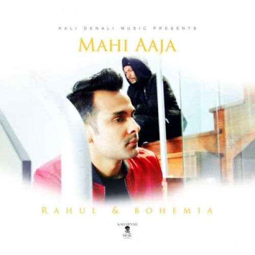 Mahi Aaja Bohemia, Rahul Lakhanpal Mp3 Song Download