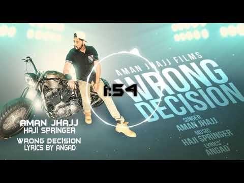 Wrong Decision Aman Jhajj Mp3 Song Download