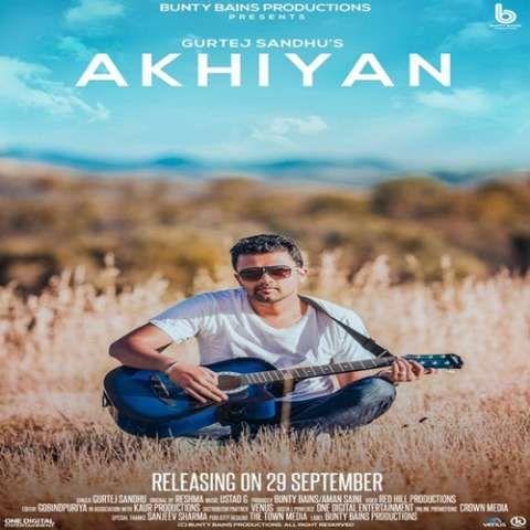 Akhiyan Gurtej Sandhu Mp3 Song Download