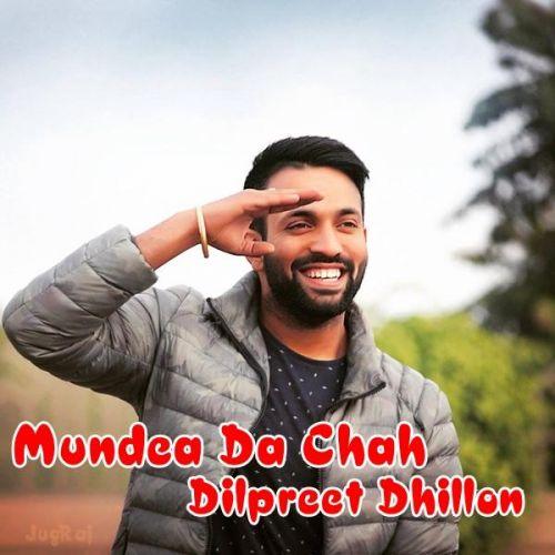 Mundea Da Chah Dilpreet Dhillon Mp3 Song Download