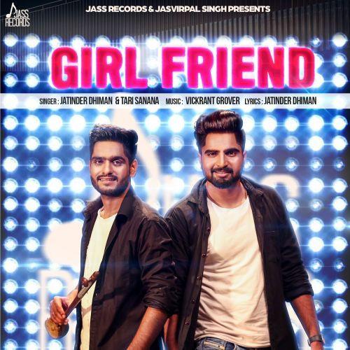 Girl Friend Jatinder Dhiman, Tari Sanana Mp3 Song Download
