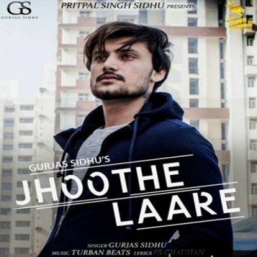 Jhoothe Laare Gurjas Sidhu Mp3 Song Download