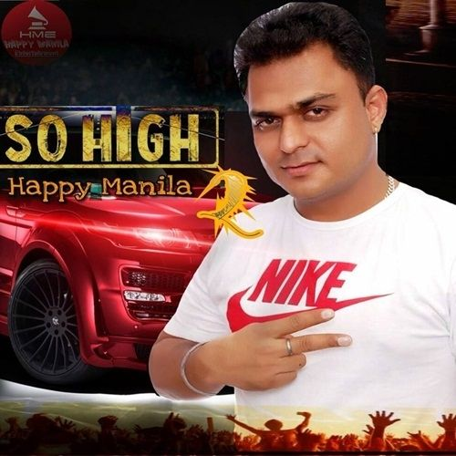 So High 2 Happy Manila Mp3 Song Download