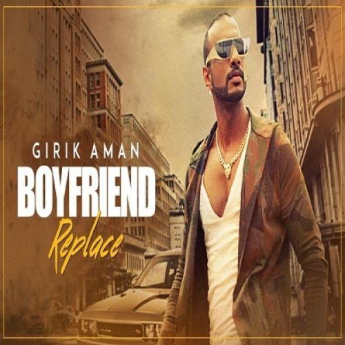 Boyfriend Replace Girik Aman Mp3 Song Download