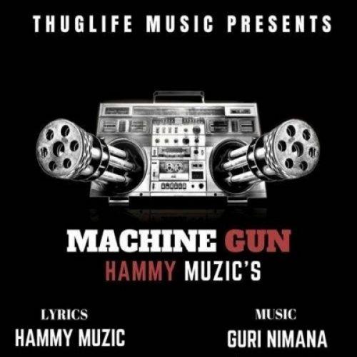 Machine Gun Hammy Muzic Mp3 Song Download