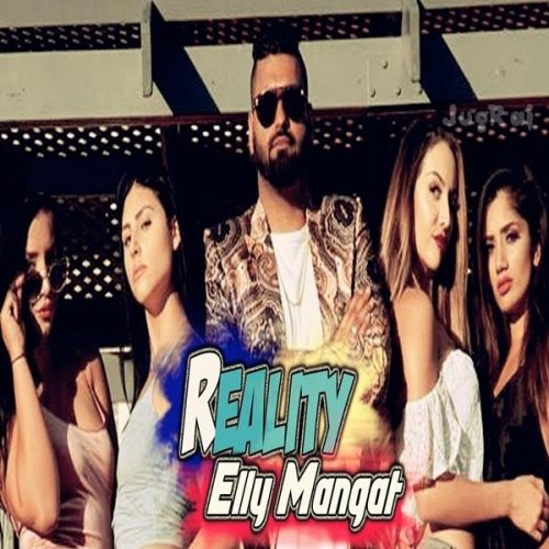 Reality Elly Mangat Mp3 Song Download