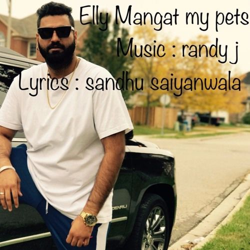 My Pets Elly Mangat Mp3 Song Download