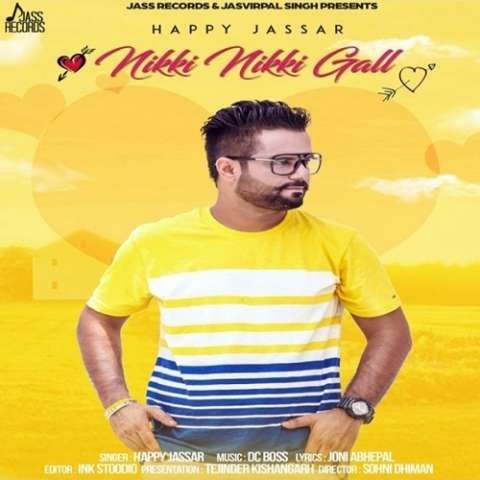 Nikki Nikki Gall Happy Jassar Mp3 Song Download