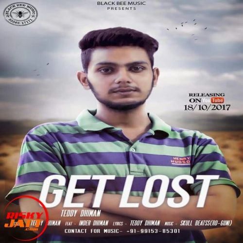 Get Lost Teddy Dhiman, Inder Dhiman Mp3 Song Download