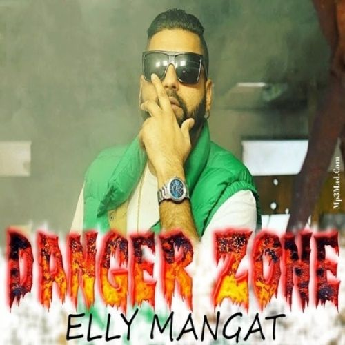 Danger Zone Elly Mangat Mp3 Song Download
