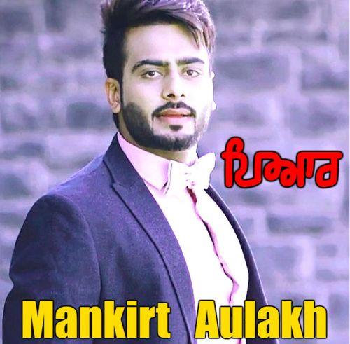 Pyar Mankirt Aulakh Mp3 Song Download