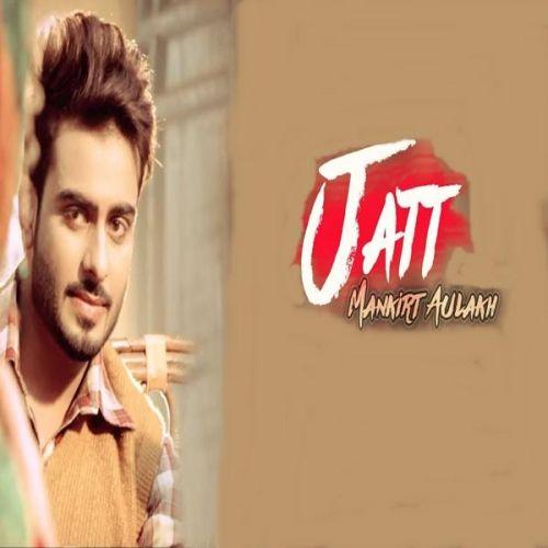 Jatt Mankirt Aulakh Mp3 Song Download