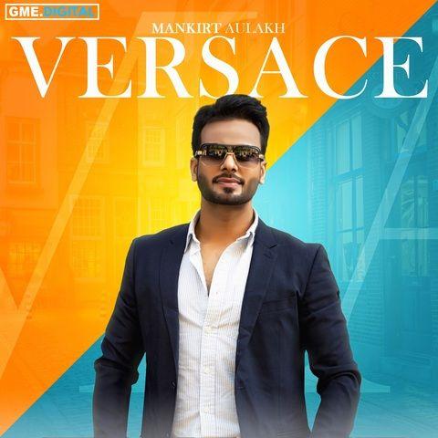Versace Mankirt Aulakh, Lil Daku Mp3 Song Download